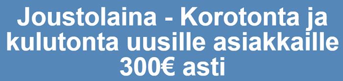 Risicum Joustolaina - koroton ja kuluton uusille asiakkaille 300 euroon asti.